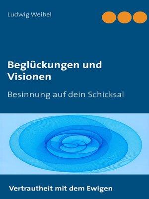 cover image of Beglückungen und Visionen