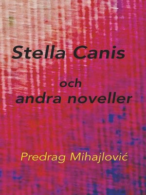cover image of Stella Canis och andra noveller