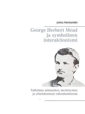 cover image of George Herbert Mead ja symbolinen interaktionismi