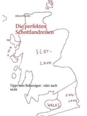 cover image of Die perfekten Schottlandreisen