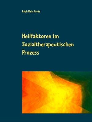 cover image of Heilfaktoren im Sozialtherapeutischen Prozess