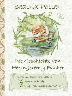 cover image of Die Geschichte von Herrn Jeremy Fischer (inklusive Ausmalbilder und Cliparts zum Download)