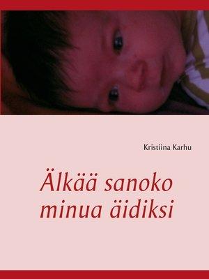 cover image of Älkää sanoko minua äidiksi