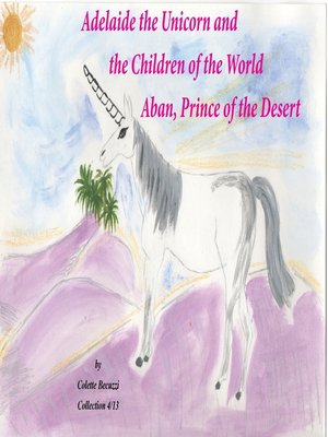 cover image of Adelaide the Unicorn and the Children of the World--Aban, Prince of the Desert