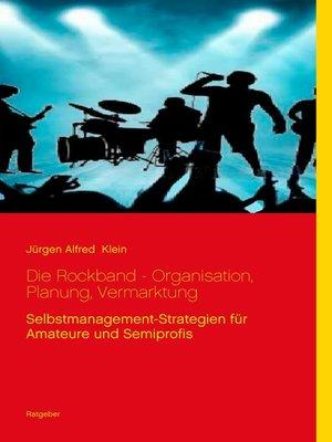 cover image of Die Rockband--Organisation, Planung, Vermarktung