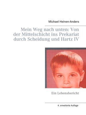 cover image of Mein Weg nach unten--Von der Mittelschicht ins Prekariat durch Scheidung und Hartz IV