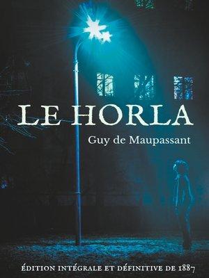 cover image of Le Horla (édition intégrale et définitive de 1887)