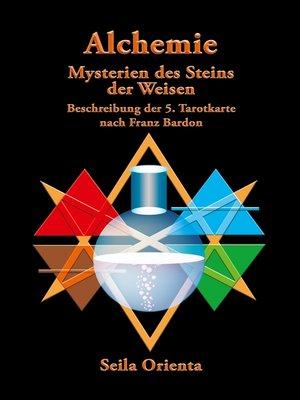 cover image of Die Alchemie – Die Mysterien des Steins der Weisen