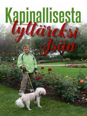 cover image of Kapinallisesta Isän tyttäreksi