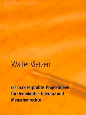cover image of 60  praxiserprobte  Projektideen für Demokratie, Toleranz und Menschenrechte