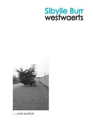 cover image of Westwaerts ... und zurück