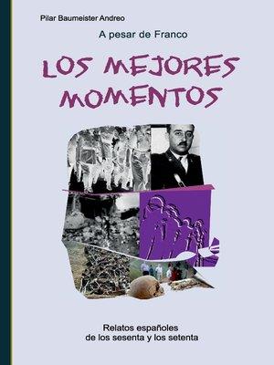 cover image of A pesar de Franco... Los mejores momentos