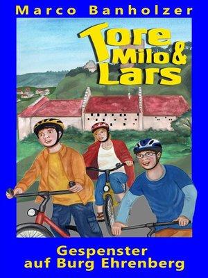 cover image of Tore, Milo & Lars--Gespenster auf Burg Ehrenberg