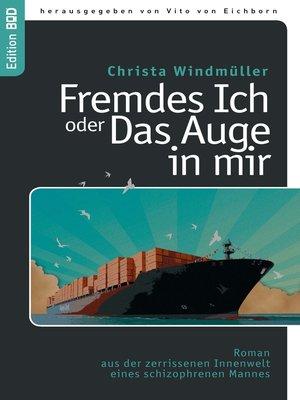 cover image of Fremdes Ich oder Das Auge in mir