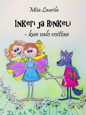 cover image of Inkeri ja Rinkeli--kun valo voittaa