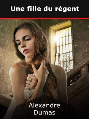 cover image of Une fille du régent