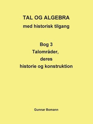 cover image of TAL OG ALGEBRA med historisk tilgang