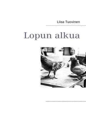 cover image of Lopun alkua