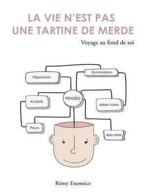 cover image of La vie n'est pas une tartine de merde