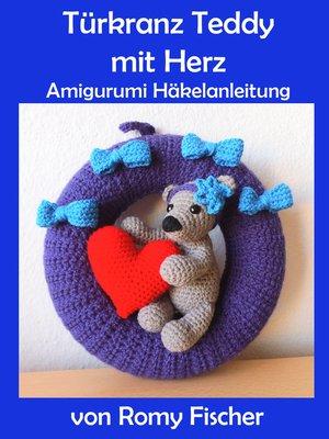 cover image of Türkranz Teddy mit Herz