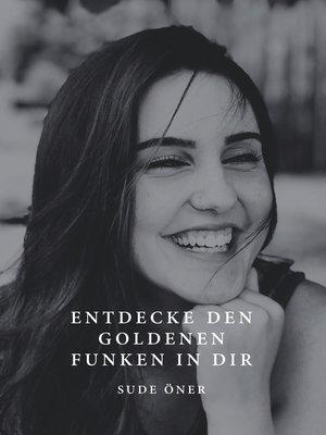 cover image of Entdecke den goldenen Funken in dir