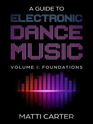 cover image of A Guide to Electronic Dance Music Volume 1