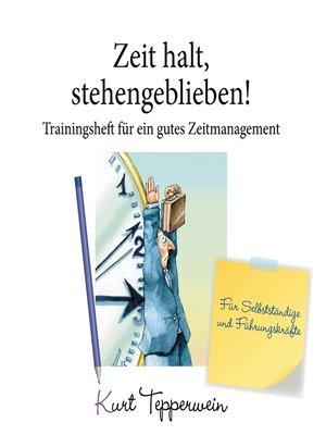 cover image of Zeit halt, stehengeblieben!--Trainingsheft für ein gutes Zeitmanagement