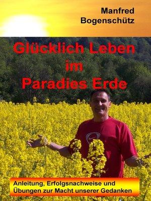 cover image of Glücklich Leben im Paradies Erde