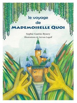 cover image of Le voyage de Mademoiselle QUOI