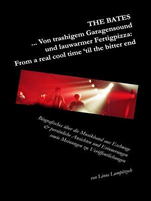cover image of The Bates ... Von trashigem Garagensound und lauwarmer Fertigpizza