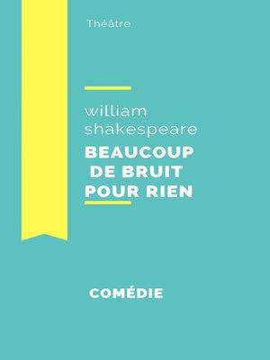 cover image of Beaucoup de bruit pour rien