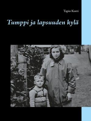 cover image of Tumppi ja lapsuuden kylä