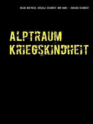 cover image of Alptraum Kriegskindheit