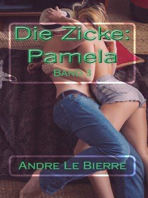 cover image of Die Zicke--Pamela