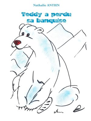 cover image of Teddy a perdu sa banquise
