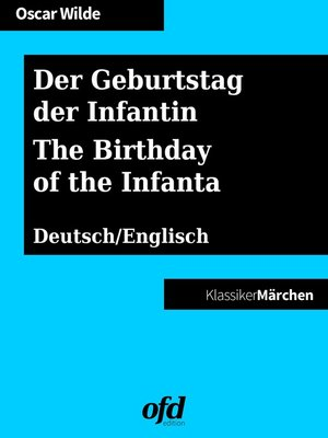 cover image of Der Geburtstag der Infantin--The Birthday of the Infanta
