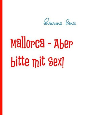 cover image of Mallorca--Aber bitte mit Sex!
