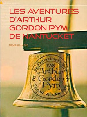 cover image of Les aventures D'arthur Gordon Pym de Nantucket