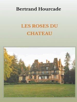 cover image of Les roses du château