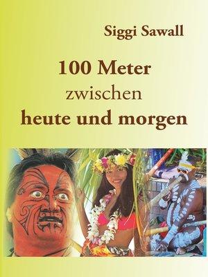 cover image of 100 Meter zwischen heute und morgen