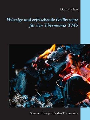 cover image of Würzige und erfrischende Grillrezepte für den Thermomix TM5
