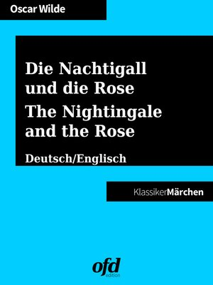 cover image of Die Nachtigall und die Rose--The Nightingale and the Rose