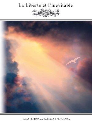 cover image of La liberté et l'inévitable