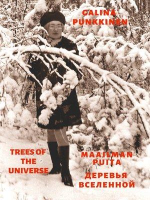 cover image of Maailman puita-- Derevya vselennoj -Trees of the universe