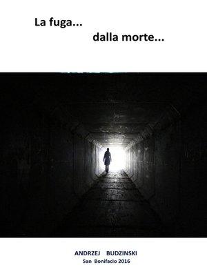 cover image of La fuga dalla morte