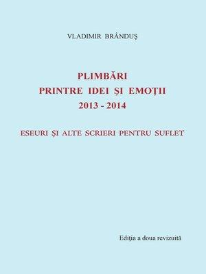 cover image of Plimbari printre idei si emotii 2013-2014