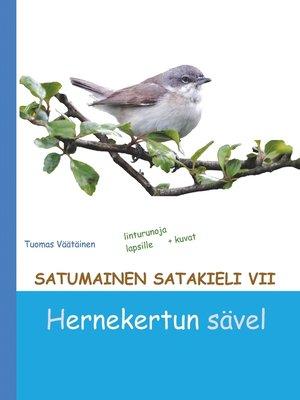 cover image of Satumainen satakieli VII Hernekertun sävel