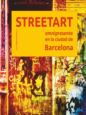 cover image of Streetart omnipresente en la ciudad de Barcelona