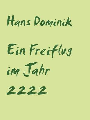 cover image of Ein Freiflug im Jahr 2222