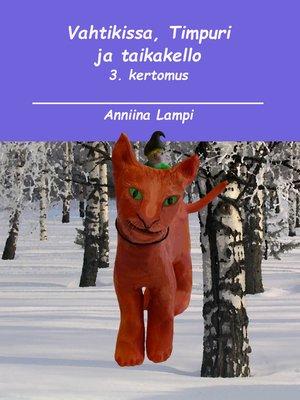 cover image of Vahtikissa, Timpuri ja taikakello